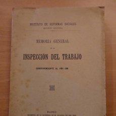 Libros antiguos: MADRID, MEMORIA GENERAL DE LA INSPECCIÓN DEL TRABAJO AÑO 1910. Lote 142174206