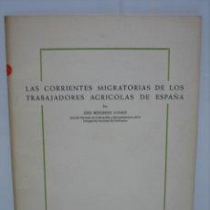 Libros antiguos: LAS CORRIENTES MIGRATORIAS DE LOS TRABAJADORES AGRÍCOLAS EN ESPAÑA 1936. Lote 142812958