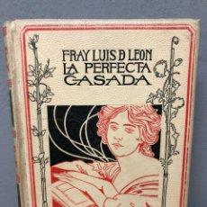 Libros antiguos: LA PERFECTA CASADA POR FRAY LUIS DE LEÓN 1898. Lote 143304344