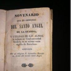 Libros antiguos: NOVENARIO EN OBSEQUIO DEL SANTO ANGEL DE LA GUARDA EN SU CAPILLA DE BARCELONA. 1847. Lote 143391670