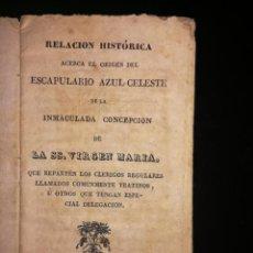 Libros antiguos: RELACIÓN HISTÓRICA ACERCA DEL ESCAPULARIO AZUL-CELESTE DE LA INMACULADA CONCEPCIÓN. BARCELONA, 1841. Lote 143392250