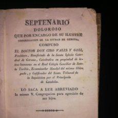 Libros antiguos: SEPTENARIO DOLOROSO DE LA CONGREGACIÓN DE GERONA. DR. D. CIRO VALL Y GELI. GERONA.. Lote 143392862
