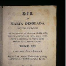 Libros antiguos: DIA DE MARÍA DESOLADA. DEVOTO EJERCICIO. GERONA. S. XIX. Lote 143393154