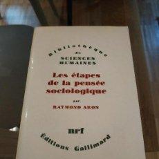 Libros antiguos: LES ÉTAPES DE LA PENSÉE SOCIOLOGIQUE - ARON GALLIMARD 1967 MONTESQUIEU MARX SOCIOLOGIA. Lote 143411038