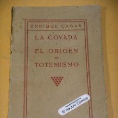 Libros antiguos: LA COVADA Y EL ORIGEN DEL TOTEMISMO, ENRIQUE CASAS, ED. CATÓLICA TOLEDANA AÑO 1926, ERCOM B4. Lote 146961102