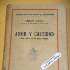 Libros antiguos: AMOR Y CASTIDAD, ROBERTO MICHELS, ED. MINERVA, POSIBLE AÑO 1920 ??, ERCOM B4. Lote 146962234