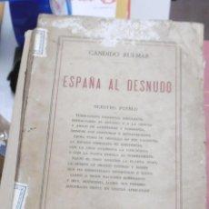 Libros antiguos: RUI-MAR, CÁNDIDO: ESPAÑA AL DESNUDO, NUESTRO PUEBLO.. Lote 146980534