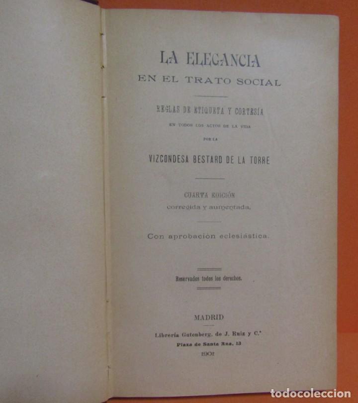Libros antiguos: VIZCONDESA BESTARD DE LA TORRE LA ELEGANCIA EN EL TRATO SOCIAL LIBRERIA GUTEMBERG AÑO 1901 EXCELENTE - Foto 4 - 147775242