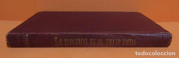 Libros antiguos: VIZCONDESA BESTARD DE LA TORRE LA ELEGANCIA EN EL TRATO SOCIAL LIBRERIA GUTEMBERG AÑO 1901 EXCELENTE - Foto 7 - 147775242