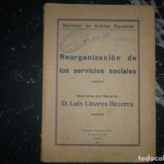 Libros antiguos: S. DE AUTORES ESPAÑOLES REORGANIZACION DE LOS SERVICIOS SOCIALES LUIS LINARES BECERRA 1927 MADRID . Lote 147943310