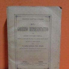 Libros antiguos: -JOHN STUART MILL -BIBLIOTECA CIENTIFICO-LITERARIA-EL GOBIERNO REPRESENTATIVO- AÑO 1878. Lote 149661102
