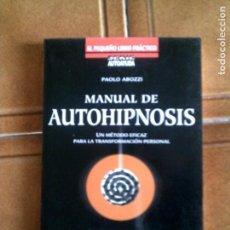 Livros antigos: MANUAL DE AUTOHIPNOSIS DE PAOLO ABOZZI ,127 PAGINAS EDICION MARTINEZ ROCA 1997. Lote 150252394