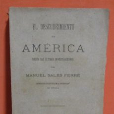 Libros antiguos: ULLDECONA (MONTSIÀ) MANUEL SALES I FERRÉ -EL DESCURIMIENTO DE MERICA- SEVILLA 1893 DEDICADO EL AUTOR. Lote 150605574