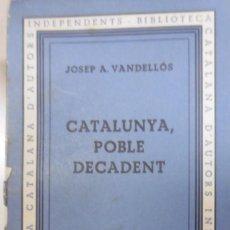 Libros antiguos: VANDELLÓS, JOSEP A: CATALUNYA, POBLE DECADENT.. Lote 151571422