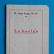 Libros antiguos: LA HUELGA. JOSÉ GAFO, O. P. MADRID. 1935. CUADERNILLO CON GRAPA. 32 PÁGINAS.. Lote 151689002
