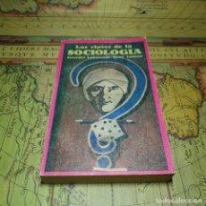 Libros antiguos: LAS CLAVES DE LA SOCIOLOGÍA. GEORGES LAPASSADE- RENÉ LOURAU. EDITORIAL LAIA 1973.. Lote 151717482