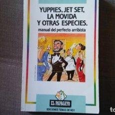 Libros antiguos: YUPPIES JET SET LAMOVIDA Y OTRAS ESPECIES MANUAL DEL PERFECTO ARRIBISTA. Lote 152283474