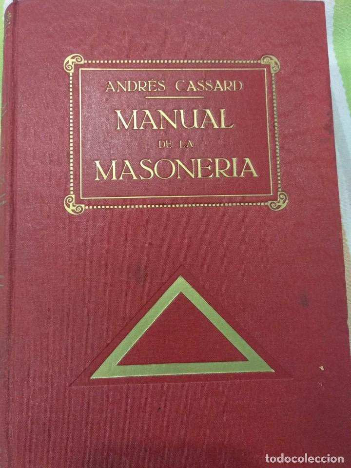 CASSARD , ANDRES - MANUAL DE LA MASONERIA EL TEJADOR DE LOS RITOS ANTIGUOS ESCOCES, FRANCES Y DE ADO (Libros Antiguos, Raros y Curiosos - Pensamiento - Sociología)