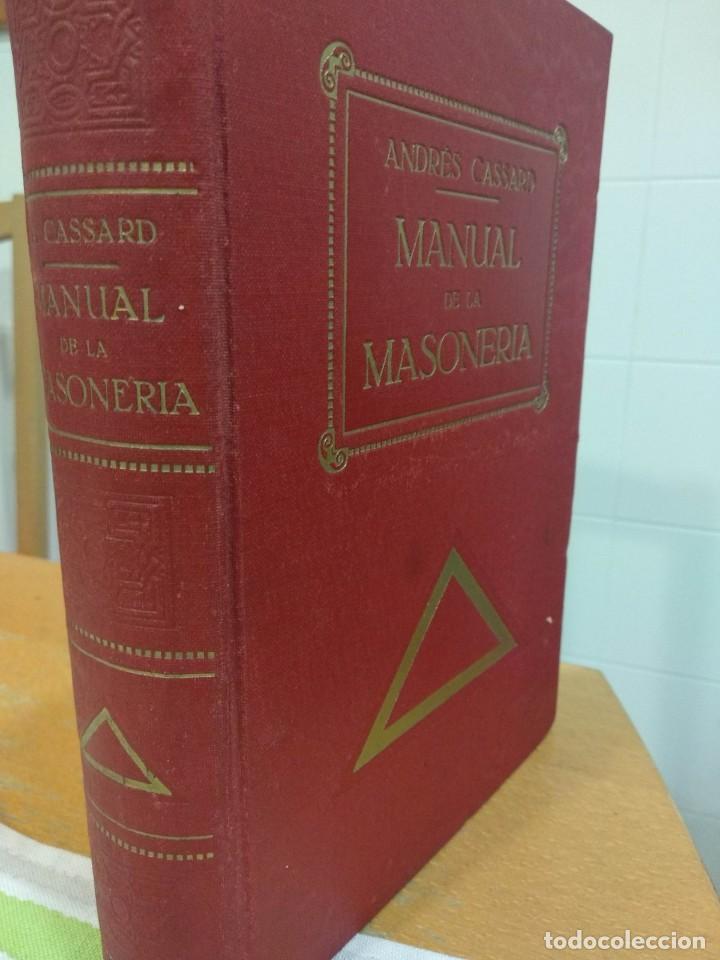 Libros antiguos: CASSARD , ANDRES - MANUAL DE LA MASONERIA EL TEJADOR DE LOS RITOS ANTIGUOS ESCOCES, FRANCES Y DE ADO - Foto 2 - 157966630