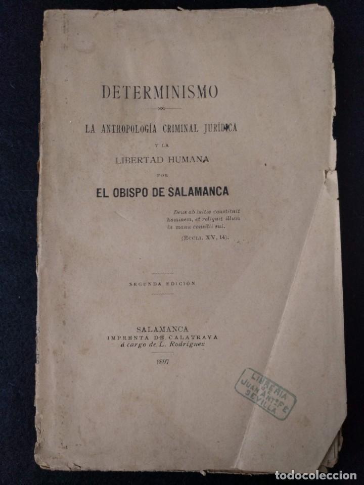 DETERMINISMO LA ANTROPOLOGÍA CRIMINAL JURÍDICA. TOMÁS DE LA CÁMARA Y CASTRO OBISPO DE SALAMANCA 1897 (Libros Antiguos, Raros y Curiosos - Pensamiento - Sociología)