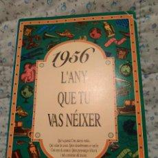 Libros antiguos: 1956 - L'ANY QUE TU VAS NÉIXER - ACV EDICIONS - 21 X 14,5 CENTIMETROS / 50 GRAMOS - COMO NUEVO. Lote 159286546
