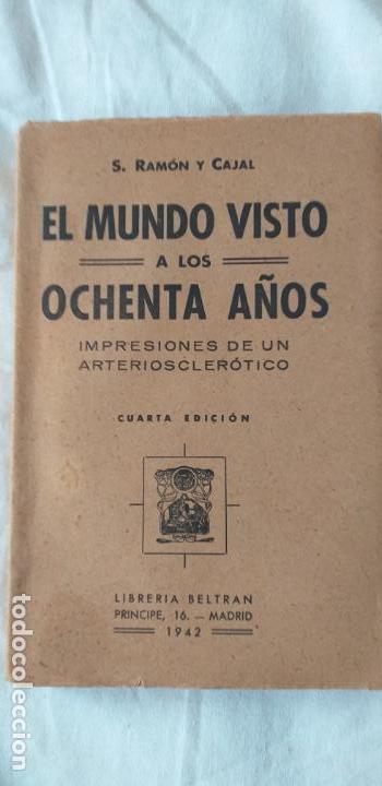 EL MUNDO VISTO A LOS 80 DE SANTIAGO RAMON Y CAJAL 1942 LIBRERIA BELTRAN (Libros Antiguos, Raros y Curiosos - Pensamiento - Sociología)
