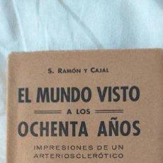Libros antiguos: EL MUNDO VISTO A LOS 80 DE SANTIAGO RAMON Y CAJAL 1942 LIBRERIA BELTRAN. Lote 159362202