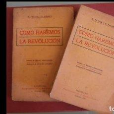 Libros antiguos: CÓMO HAREMOS LA REVOLUCIÓN. E. PATAUD Y E. POUGER. 2 TOMOS. Lote 161395370