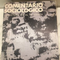 Libros antiguos: COMENTARIO SOCIOLÓGICO. ESTRUCTURA SOCIAL DE ESPAÑA N. 25) 1979. Lote 162156614