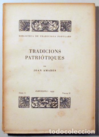 AMADES, JOAN - TRADICIONS PATRIÒTIQUES. BIBLIOTECA DE TRADICIONS POPULARS. VOLUM II - BARCELONA 1933 (Libros Antiguos, Raros y Curiosos - Pensamiento - Sociología)