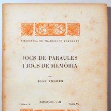 Libros antiguos: AMADES, JOAN - JOCS DE PARAULES I JOCS DE MEMÒRIA. BIBLIOTECA DE TRADICIONS POPULARS. VOLUM VI - BAR. Lote 163088949