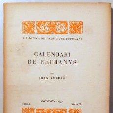 Libros antiguos: AMADES, JOAN - CALENDARI DE REFRANYS. BIBLIOTECA DE TRADICIONS POPULARS. VOLUM X - BARCELONA 1933 -. Lote 163088973
