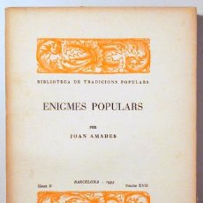Libros antiguos: AMADES, JOAN - ENIGMES POPULARS. BIBLIOTECA DE TRADICIONS POPULARS. VOLUM XVII - BARCELONA 1934 - IL. Lote 163088997
