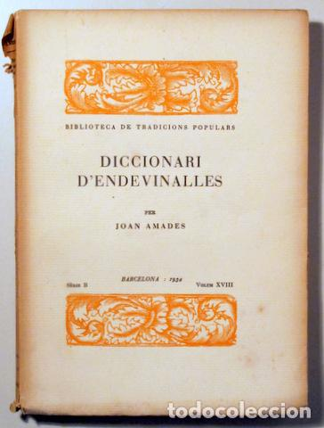 AMADES, JOAN - DICCIONARI D'ENDEVINALLES. BIBLIOTECA DE TRADICIONS POPULARS. VOLUM XVIII - BARCELONA (Libros Antiguos, Raros y Curiosos - Pensamiento - Sociología)