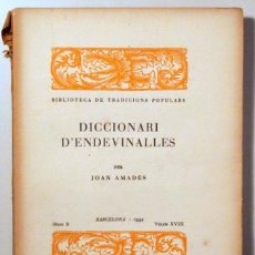 Libros antiguos: AMADES, JOAN - DICCIONARI D'ENDEVINALLES. BIBLIOTECA DE TRADICIONS POPULARS. VOLUM XVIII - BARCELONA. Lote 163089001