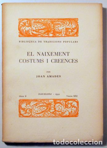 AMADES, JOAN - EL NAIXEMENT COSTUMS I CREENCES. BIBLIOTECA DE TRADICIONS POPULARS. VOLUM XXI - BARCE (Libros Antiguos, Raros y Curiosos - Pensamiento - Sociología)