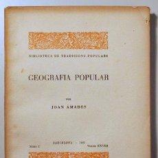 Libros antiguos: AMADES, JOAN - GEOGRAFIA POPULAR. BIBLIOTECA DE TRADICIONS POPULARS. VOLUM XXVIII - BARCELONA 1935 P. Lote 163089037