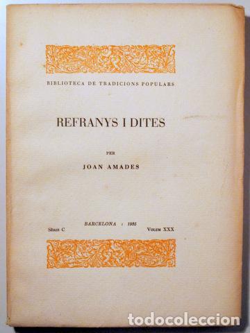 AMADES, JOAN - REFRANYS I DITES. BIBLIOTECA DE TRADICIONS POPULARS. VOLUM XXX - BARCELONA 1935 - PAP (Libros Antiguos, Raros y Curiosos - Pensamiento - Sociología)