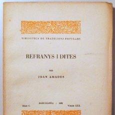 Libros antiguos: AMADES, JOAN - REFRANYS I DITES. BIBLIOTECA DE TRADICIONS POPULARS. VOLUM XXX - BARCELONA 1935 - PAP. Lote 163089045