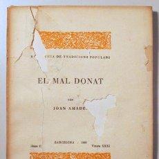 Libros antiguos: AMADES, JOAN - EL MAL DONAT. BIBLIOTECA DE TRADICIONS POPULARS. VOLUM XXXI - BARCELONA 1935 - PAPER. Lote 163089049
