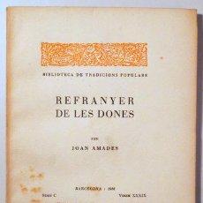 Libros antiguos: AMADES, JOAN - REFRANYER DE LES DONES. BIBLIOTECA DE TRADICIONS POPULARS. VOLUM XXXIX - BARCELONA 19. Lote 163089081