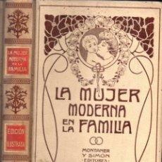 Libros antiguos: SCHREINER : LA MUJER MODERNA EN LA FAMILIA (MONTANER Y SIMÓN, 1907). Lote 166290202