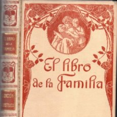 Libros antiguos: ENSEÑAT : EL LIBRO DE LA FAMILIA (MONTANER Y SIMÓN, 1915). Lote 166290666