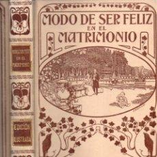 Libros antiguos: MODO DE SER FELIZ EN EL MATRIMONIO (MONTANER Y SIMÓN, 1915) . Lote 166291450