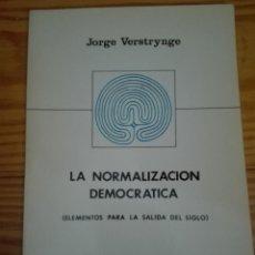 Libros antiguos: LA NORMALIZACIÓN DEMOCRÁTICA AUTOR JORGE VERSTRYNGE. Lote 167889152