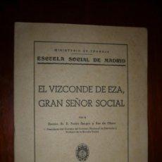 Libros antiguos: EL VIZCONDE DE EZA ,GRAN SEÑOR SOCIAL ,PEDRO SANGRO Y ROS 1947 MADRID . Lote 169470928