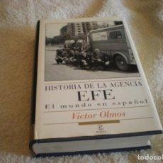 Libros antiguos: LIBRO HISTORIA DE LA AGENCIA EFE EL MUNDO EN ESPAÑOL. Lote 169644012