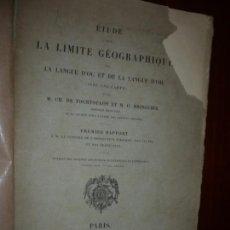 Libros antiguos: ETUDE SUR LA LIMITE GEOGRAPHIQUE DE LA LANGUE D'OC ET D'OIL TOURTOULON -BRINGUIER 1876 PARIS . Lote 170134756