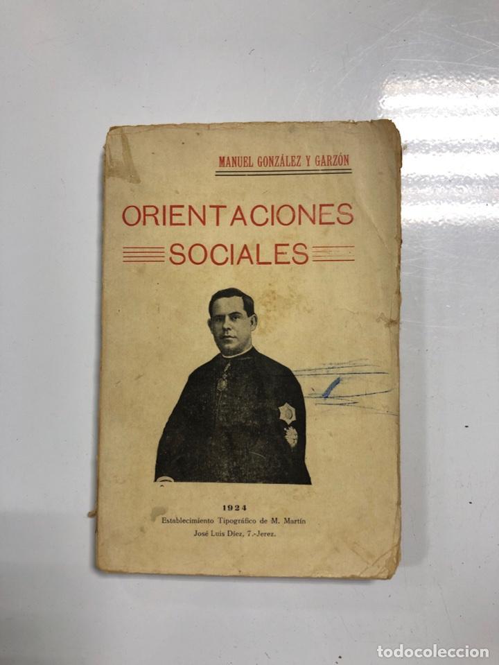 ORIENTACIONES SOCIALES. MANUEL GONZALEZ Y GARZON. JEREZ, 1924. PAGINAS: 121. (Libros Antiguos, Raros y Curiosos - Pensamiento - Sociología)