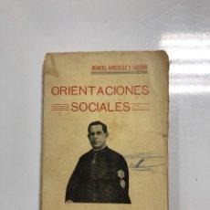 Libros antiguos: ORIENTACIONES SOCIALES. MANUEL GONZALEZ Y GARZON. JEREZ, 1924. PAGINAS: 121. . Lote 172057713